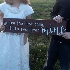 Best Thing Mine Wedding Engagement Wood Sign Prop